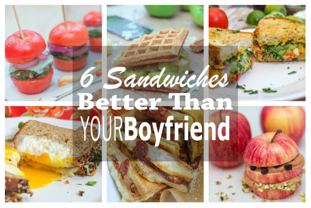 6 Sandwiches Better Than Your Boyfriend