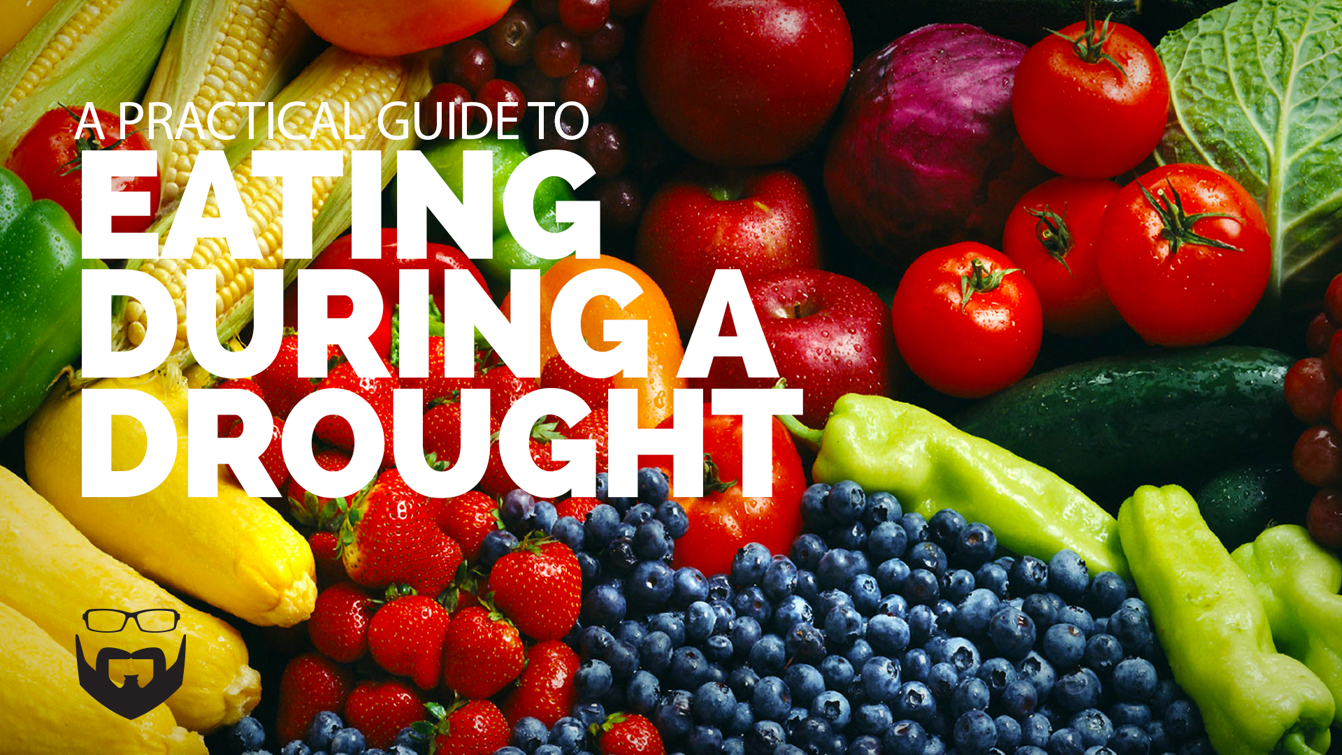 A Practical Guide to Eating During a Drought