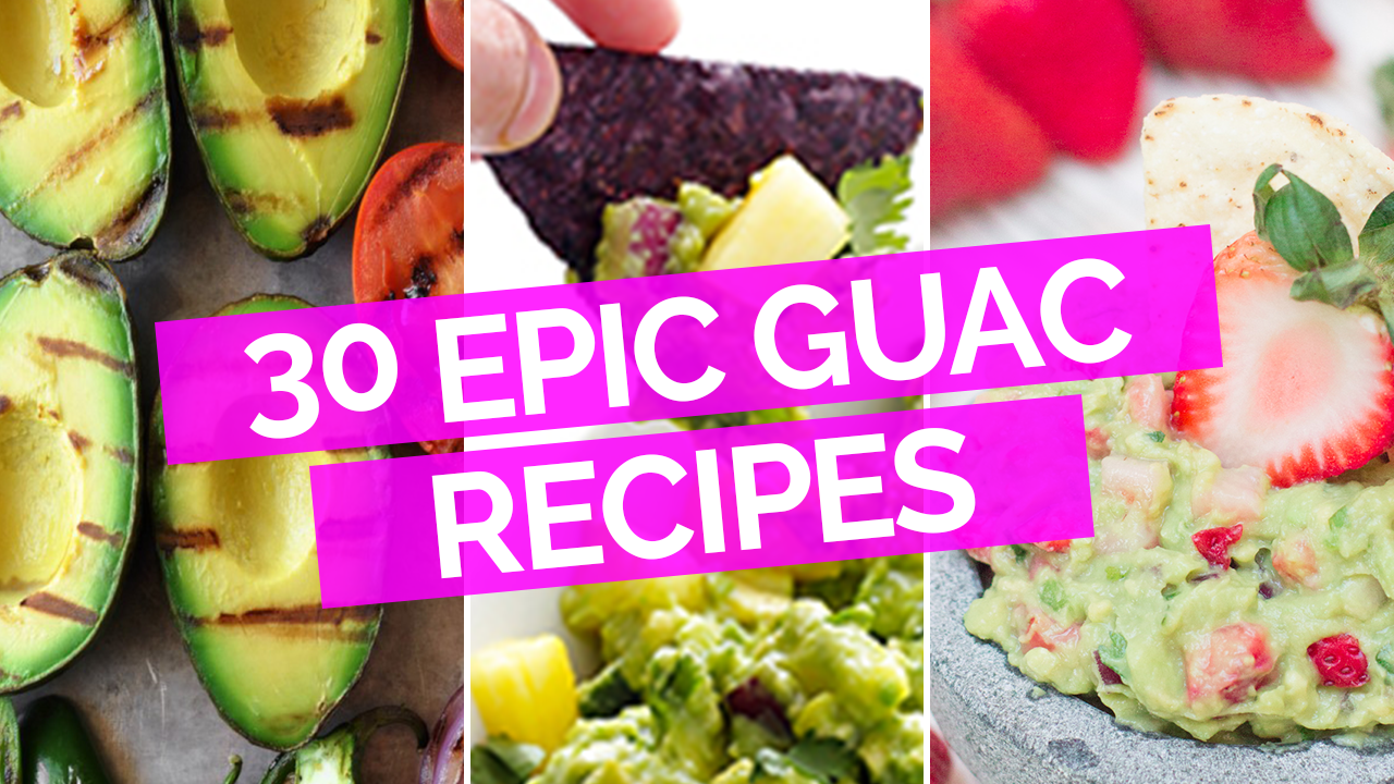 30 Epic Guac Recipes for National Guacamole Day