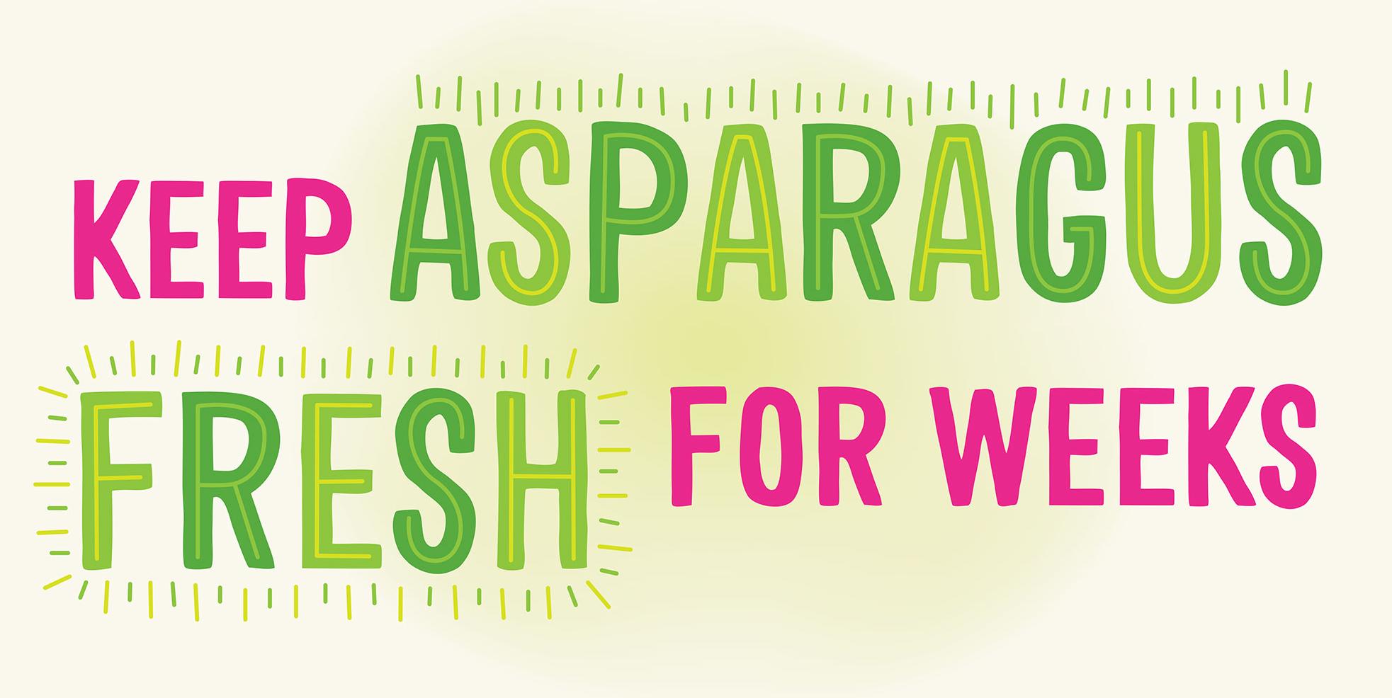 Keep Asparagus Fresh for Weeks