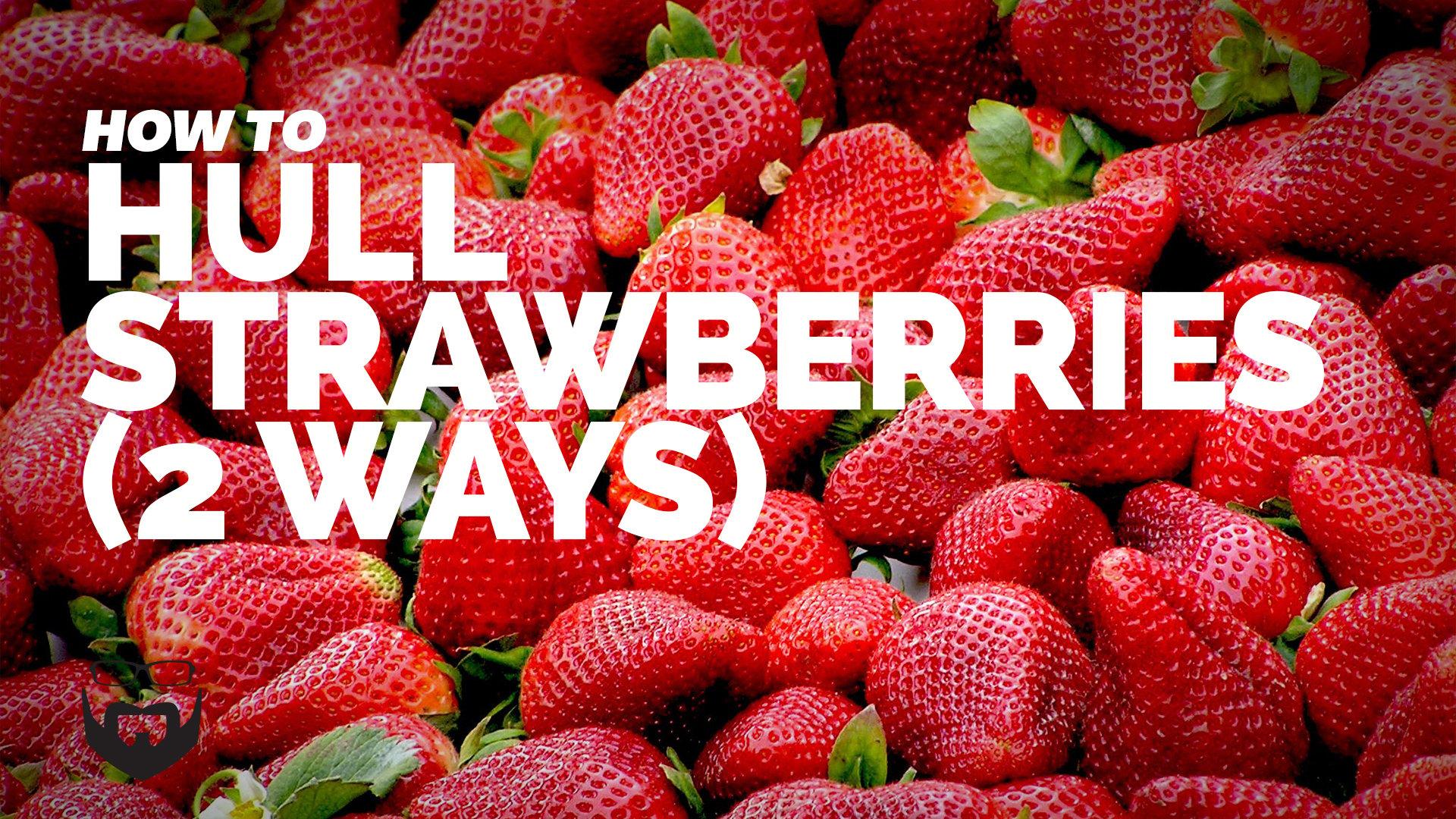 Hull Strawberries 2 Ways