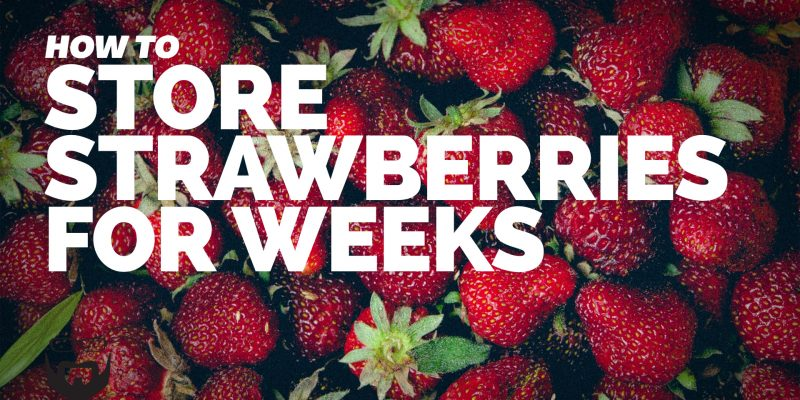 How to Store Strawberries for Weeks