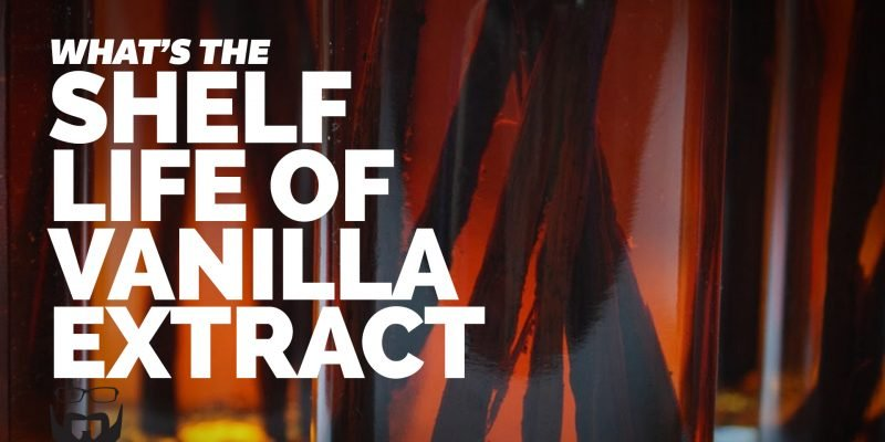 What's the Shelf Life of Vanilla Extract