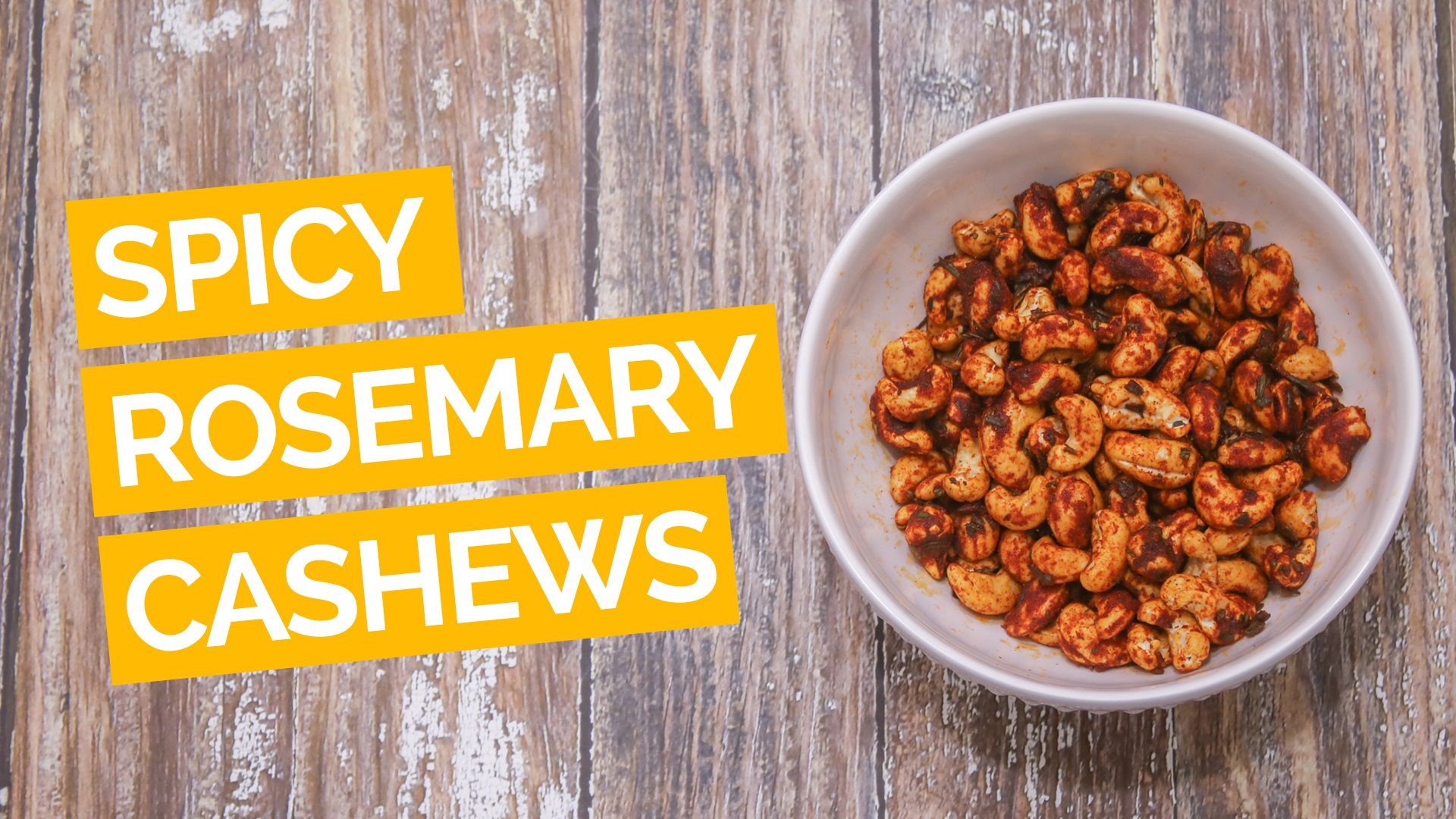 Spicy Rosemary Cashews_video_yellow