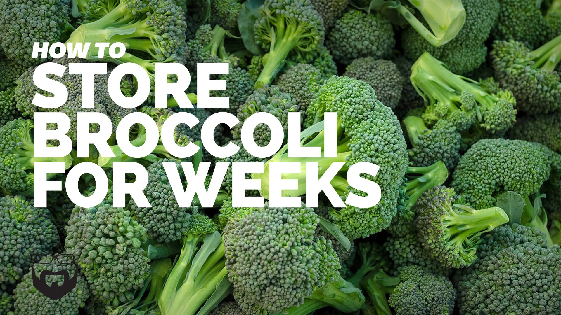 How to Store Broccoli for Weeks