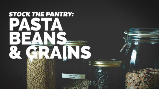 Pasta, Beans & Grains How to Stock Your Pantry + Food Storage Times VIDEO