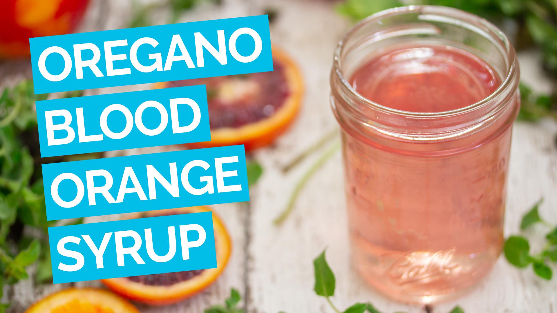 Oregano & Blood Orange Simple Syrup