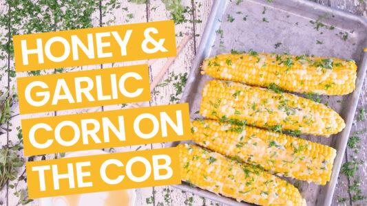 Hot Honey and Garlic Corn on the Cob - video - yellow