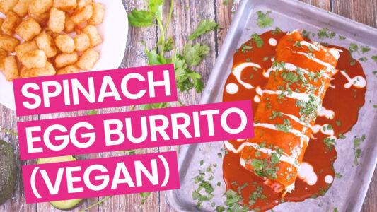 Spinach & Egg Breakfast Burrito (Vegan) Video - pink-2